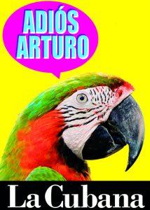 Cartel del espectáculo 'Adiós Arturo', de La Cubana.