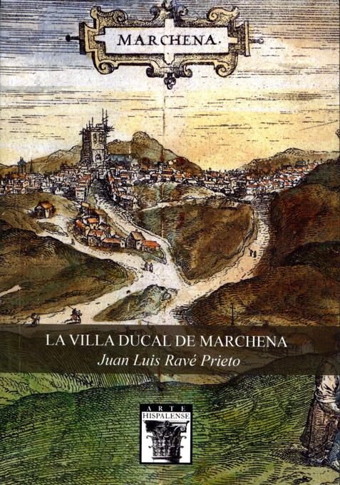 'La Villa Ducal de Marchena', de Juan Luis Ravé, ahonda en la historia de la localidad sevillana