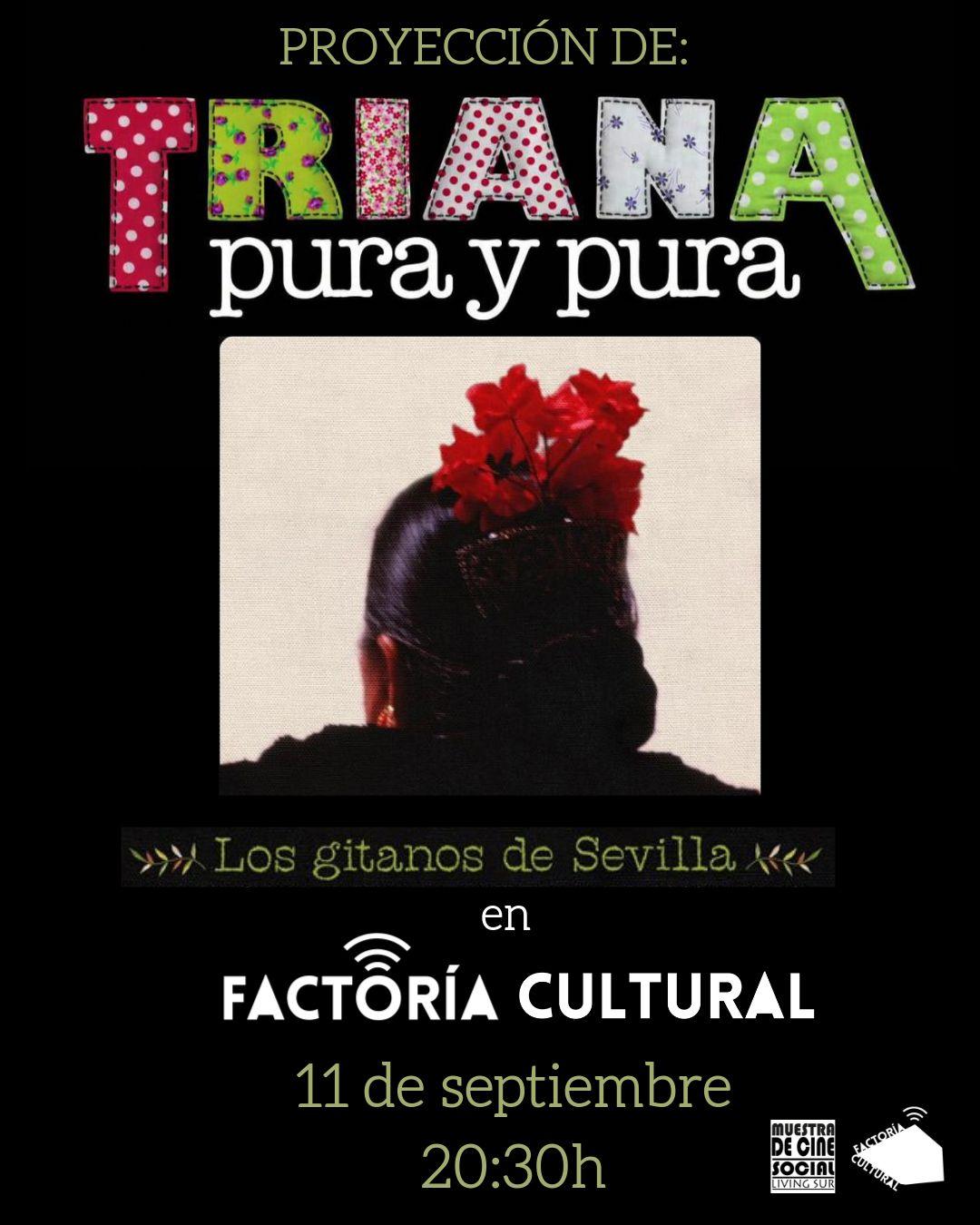El documental 'Triana Pura y Pura' protagoniza el final del ciclo 'Un verano de cine' en Factoría Cultural