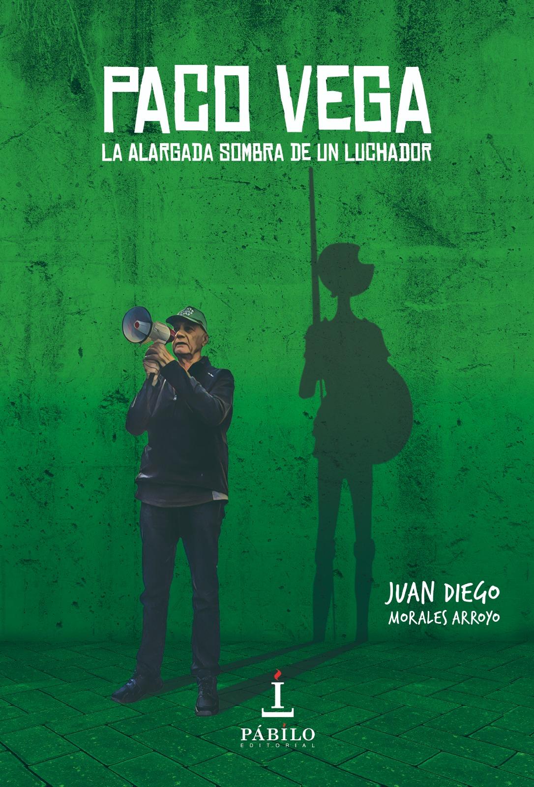 El periodista sevillano Juan Diego Morales narra la lucha del histórico activista Paco Vega